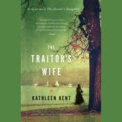 The Traitor's Wife by  Kathleen Kent audiobook