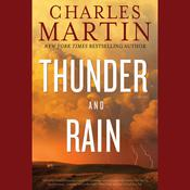 Thunder and Rain by  Charles Martin audiobook
