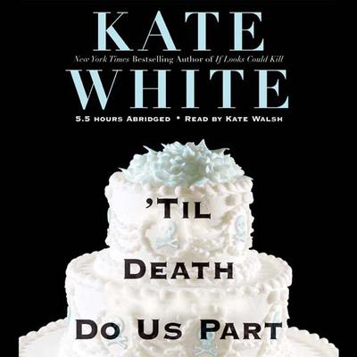 'Til Death Do Us Part by Kate White audiobook