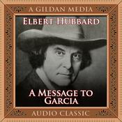 A Message to Garcia by  Elbert Hubbard audiobook