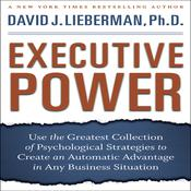 Executive Power by  David J. Lieberman PhD audiobook