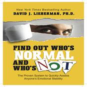 Find Out Who's Normal and Who's Not by  David J. Lieberman PhD audiobook