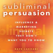 Subliminal Persuasion by  Dave Lakhani audiobook