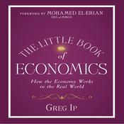 The Little Book of Economics by  Greg Ip audiobook