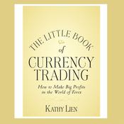 The Little Book of Currency Trading by  Kathy Lien audiobook