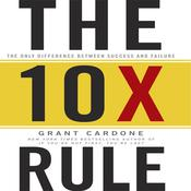 The TenX Rule by  Grant Cardone audiobook