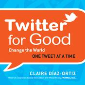 Twitter for Good by  Claire Díaz-Ortiz audiobook