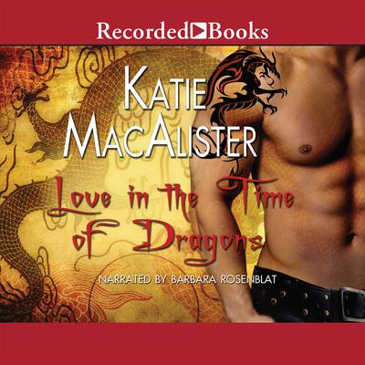 Love in the Time of Dragons by Katie MacAlister audiobook