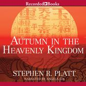 Autumn in the Heavenly Kingdom by  Stephen R. Platt audiobook