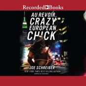 Au Revoir, Crazy European Chick by  Joe Schreiber audiobook