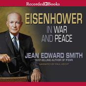 Eisenhower in War and Peace by  Jean Edward Smith audiobook