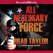 All Necessary Force by  Brad Taylor audiobook