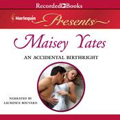 An Accidental Birthright by  Maisey Yates audiobook