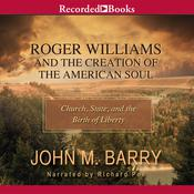 Roger Williams and the Creation of the American Soul by  John M. Barry audiobook