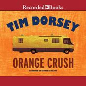 Orange Crush by  Tim Dorsey audiobook