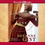 Love on the Line by  Deeanne Gist audiobook