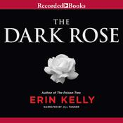 The Dark Rose by  Erin Kelly audiobook