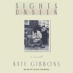 Sights Unseen by Kaye Gibbons audiobook
