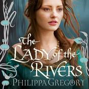 The Lady of the Rivers by  Philippa Gregory audiobook