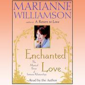 Enchanted Love by  Marianne Williamson audiobook