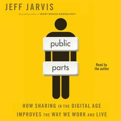 Public Parts by Jeff Jarvis audiobook