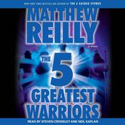The Five Greatest Warriors by  Matthew Reilly audiobook