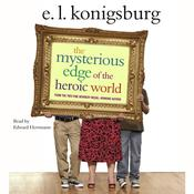 The Mysterious Edge of the Heroic World by  E. L. Konigsburg audiobook