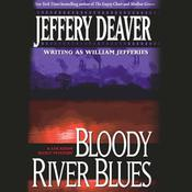 Bloody River Blues by  Jeffery Deaver audiobook