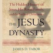 The Jesus Dynasty by  James D. Tabor audiobook
