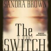 The Switch by  Sandra Brown audiobook