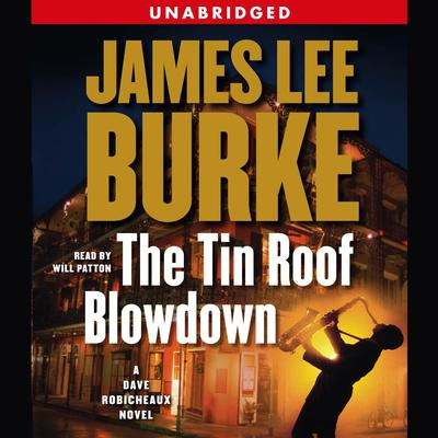 The Tin Roof Blowdown by James Lee Burke audiobook