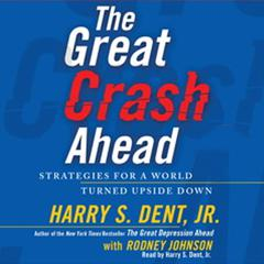 The Great Crash Ahead by Harry S. Dent audiobook