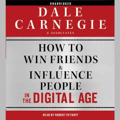 How to Win Friends and Influence People in the Digital Age by Dale Carnegie and Associates, Inc. audiobook