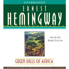 Green Hills of Africa by Ernest Hemingway audiobook
