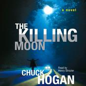The Killing Moon by  Chuck Hogan audiobook