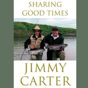 Sharing Good Times by  Jimmy Carter audiobook