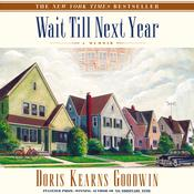 Wait Till Next Year by  Doris Kearns Goodwin audiobook