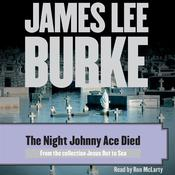 The Night Johnny Ace Died by  James Lee Burke audiobook