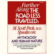 Further along the Road Less Traveled: Mythology and Human Nature by  M. Scott Peck audiobook