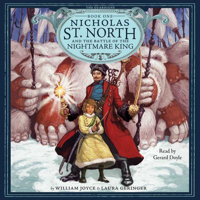 Nicholas St. North and the Battle of the Nightmare King by William Joyce audiobook