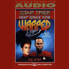 Star Trek Deep Space Nine: Warped by K. W. Jeter audiobook