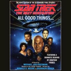 All Good Things... by Michael Jan Friedman audiobook