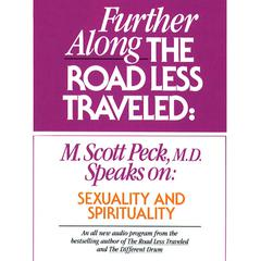 Further along the Road Less Traveled by M. Scott Peck audiobook