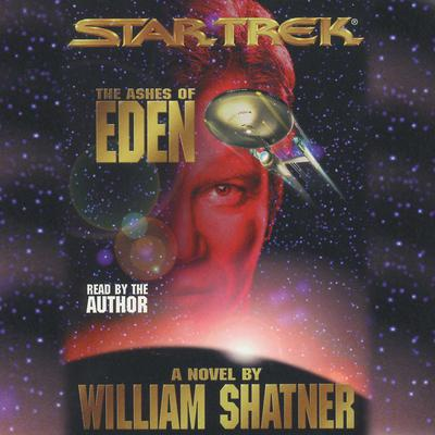 Star Trek: Ashes of Eden by William Shatner audiobook