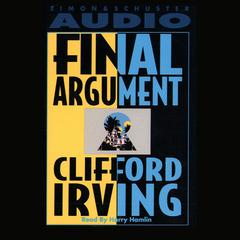 Final Argument by Clifford Irving audiobook