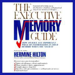 The Executive Memory Guide by Hermine Hilton audiobook