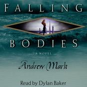 Falling Bodies by  Andrew Mark audiobook