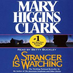 A Stranger is Watching by Mary Higgins Clark audiobook