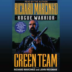 Rogue Warrior: Green Team by Richard Marcinko audiobook
