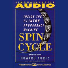 Spin Cycle by Howard Kurtz audiobook